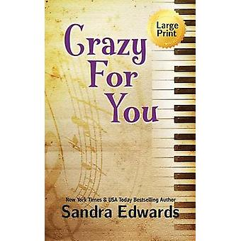 Crazy For You A Controversial Romance by Edwards & Sandra