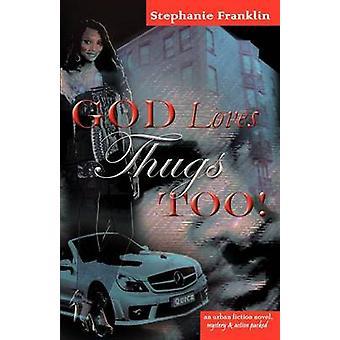 God Loves Thugs Too by Franklin & Stephanie