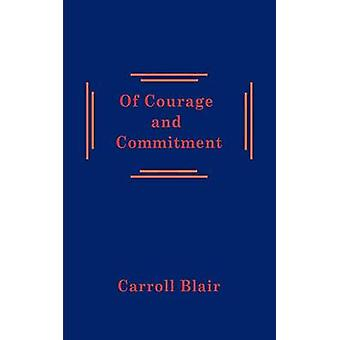 Of Courage and Commitment by Blair & Carroll
