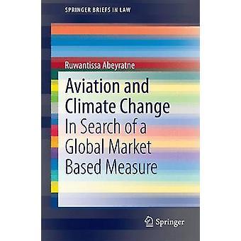 Aviation and Climate Change by Abeyratne & Ruwantissa