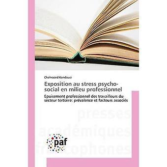 Exposition au stress psychosocial en milieu professionnel by Kandouci Chahrazed