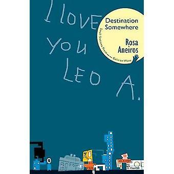 I Love You Leo A. Destination Somewhere by Aneiros & Rosa