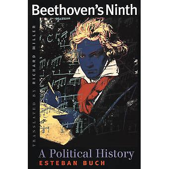 Beethoven's Ninth - A Political History (New edition) by Esteban Buch