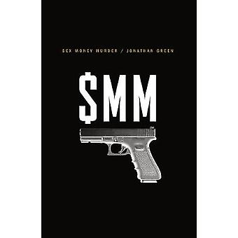 Sex Money Murder - A Story of Crack - Blood - and Betrayal by Jonathan