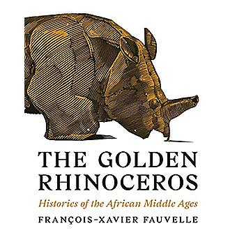 The Golden Rhinoceros - Histories of the African Middle Ages by Franco