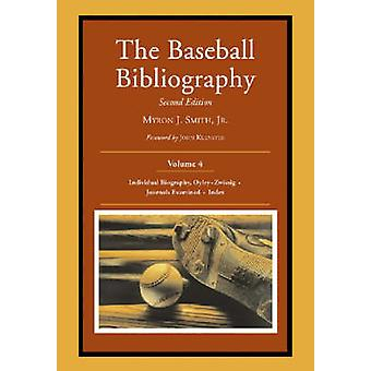 The Baseball Bibliography v. 4 by Myron J. Smith - Jr. - 978078642637