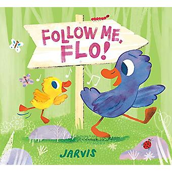 Follow Me - Flo! by Jarvis - 9781406376432 Book