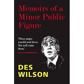 Memoirs of a Minor Public Figure by Des Wilson - 9780704372054 Book