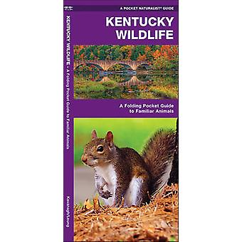 Kentucky Wildlife - A Folding Pocket Guide to Familiar Species by Jame