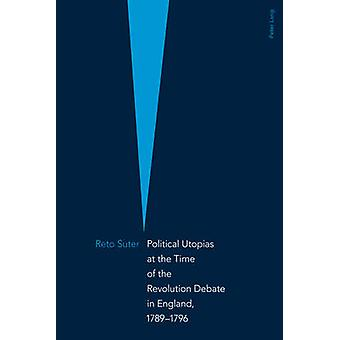Political Utopias at the Time of the Revolution Debate in England - 1