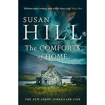 The Comforts of Home - Simon Serrailler Book 9 by Susan Hill - 9780099