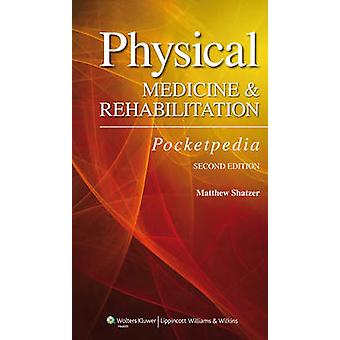 Physical Medicine and Rehabilitation Pocketpedia (2nd Revised edition