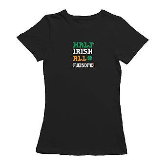 St Patrick's Day Half Irish All Awesome Graphic Women's T-shirt