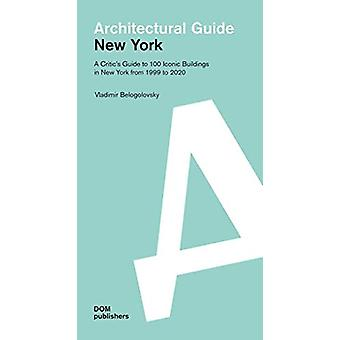 New York - Architectural Guide - A Critics Guide to 100 Iconic Building