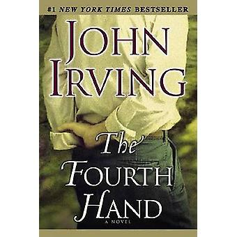 The Fourth Hand by John Irving - 9780345449344 Book