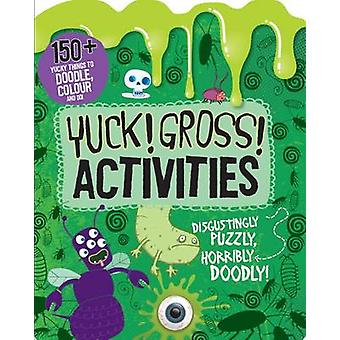 Yuck! Gross! Activities - Doodle - Colour and Play (Bumper Activity B