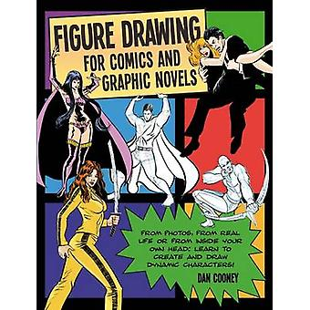 Figure Drawing for Comics and Graphic Novels by Cooney & Daniel