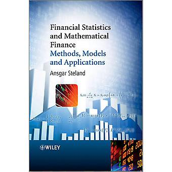 Financial Statistics and Mathematical Finance - Methods - Models and A