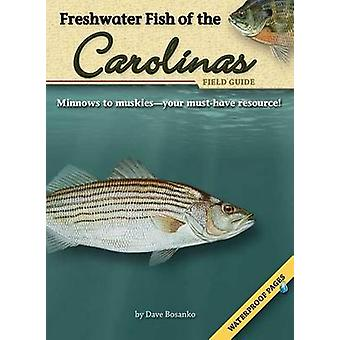 Freshwater Fish of the Carolinas Field Guide by Dave Bosanko - 978159