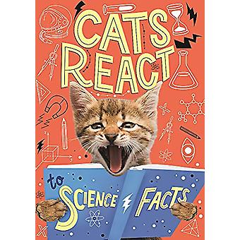 Cats React to Science Facts by Izzi Howell - 9781526310538 Book