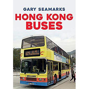 Hong Kong Buses by Gary Seamarks - 9781445691558 Book