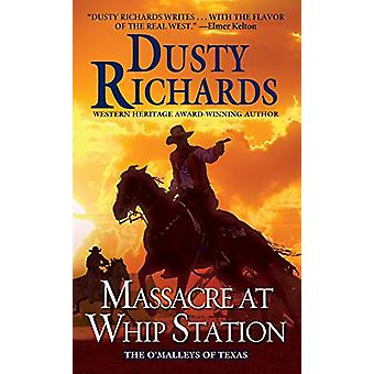 Massacre at Whip Station by Dusty Richards - 9780786045631 Book