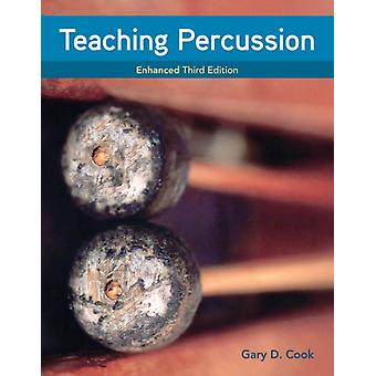 Teaching Percussion Enhanced Spiral bound Version by Gary Cook