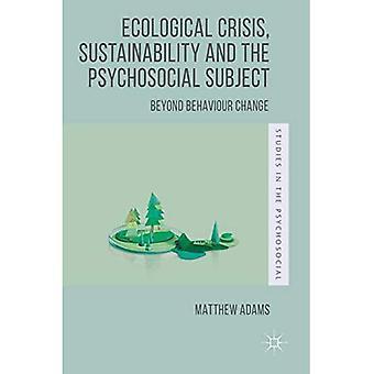 Crisis Ecológica, Sostenibilidad y El Sujeto Psicosocial