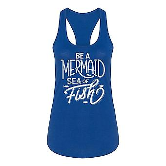Be A Mermaid In A Sea Of Fish. Tank Women's -Image by Shutterstock