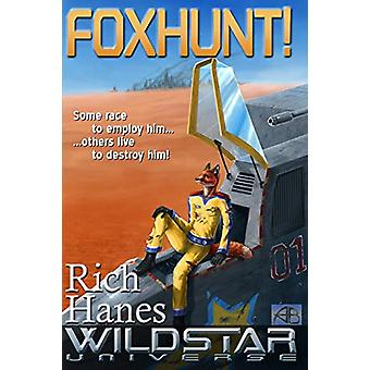 Foxhunt! by Rich Hanes - 9780578026053 Book