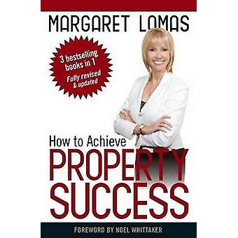 How to Achieve Property Success by Margaret Lomas - 9780987368294 Book