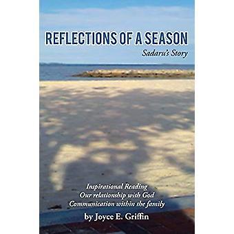 Reflections of a Season - Sadaru's Story by Joyce E Griffin - 97814624