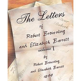 The Letters of Robert Browning and Elizabeth Barret Barrett 1845-1846