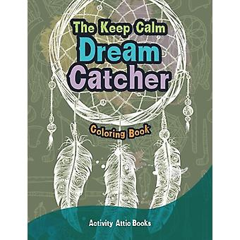 The Keep Calm Dream Catcher Coloring Book by Activity Attic Books - 9