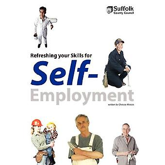 Refreshing Your Skills for Self-Employment by Chrissie Minton - 97818