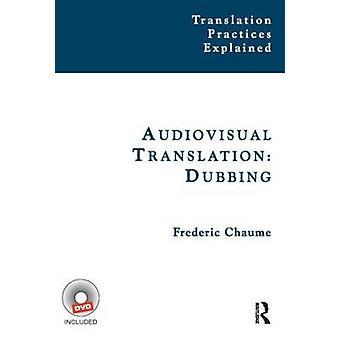 Audiovisual Translation - Dubbing by Frederic Chaume - 9781905763917 B