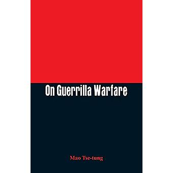 On Guerrilla Warfare by Mao Tse-Tung - 9789385505010 Book