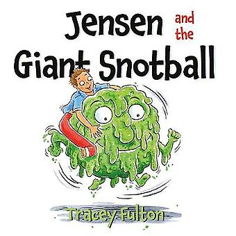 Jensen and the Giant Snotball