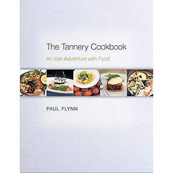 The Tannery Cookbook by Paul Flynn