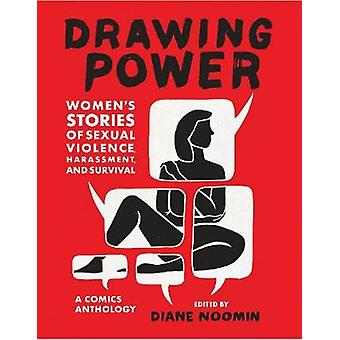 Drawing Power: Women's Stories of Sexual Violence Harassment and Survival