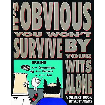 Son évident vous ne survivra pas par votre esprit par S Adams