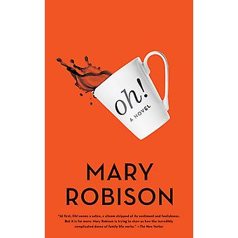 Oh by Mary Robison