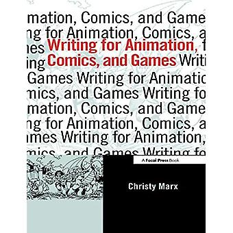 Writing for Animation, Comics, and Games