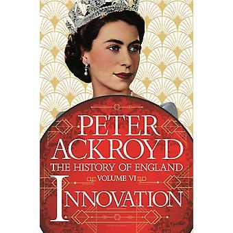 Innovation The History of England Bind VI af Peter Ackroyd
