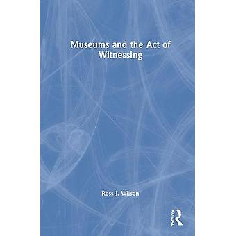 Museums and the Act of Witnessing
