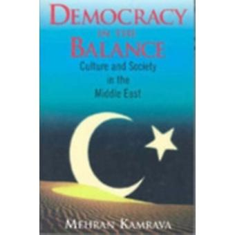Democracy in the Balance Culture and Society in the Middle East by Kamrava & Mehran