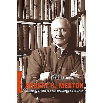 Robert K. Merton - socjologia nauki i socjologii jako nauki przez Cr
