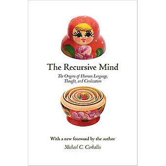The Recursive Mind - The Origins of Human Language - Thought - and Civ