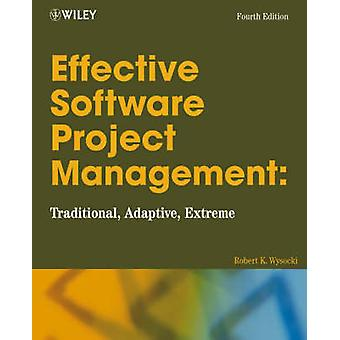 Effective Software Project Management by Robert K. Wysocki - 97807645