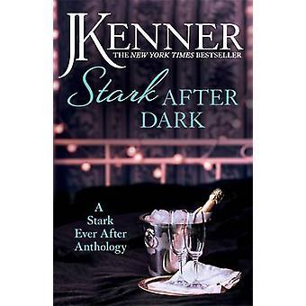 Stark After Dark - A Stark Ever After Anthology (Take Me - Have Me - P